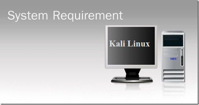 Kali Linux requirements before install on System