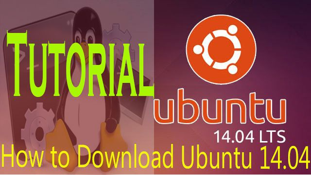 How to download Ubuntu 14.04 LTS for free