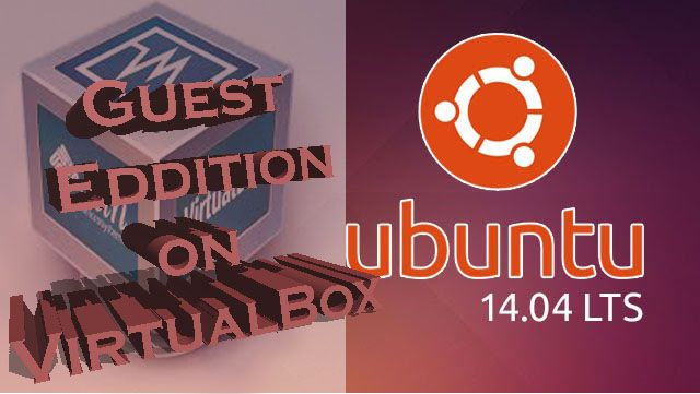 How to Install VirtualBox Guest Additions in Linux
