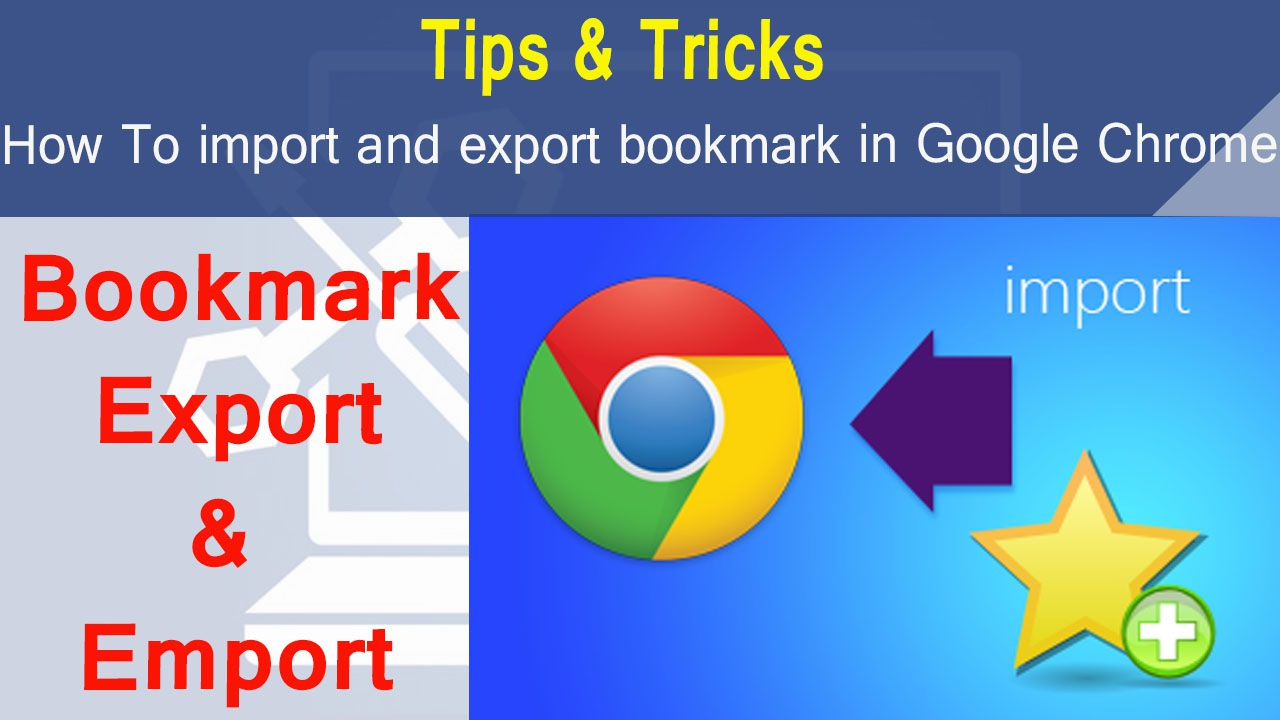 How to import and export Google chrome bookmarks
