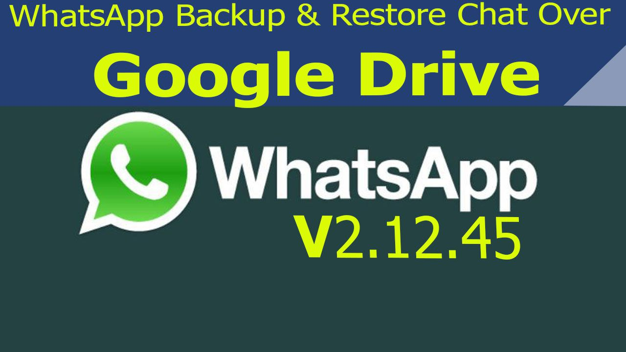 Backup and Restore chat over Google Drive