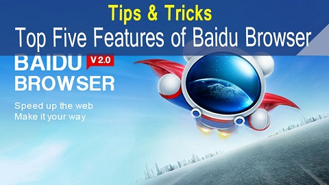 top five features of Baidu Browser