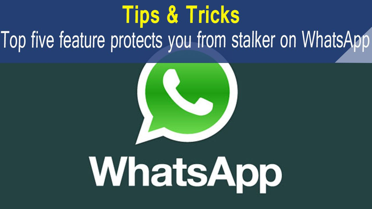 top five feature on whatsApp protect privacy