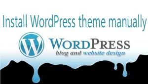 how to install WordPress theme manually