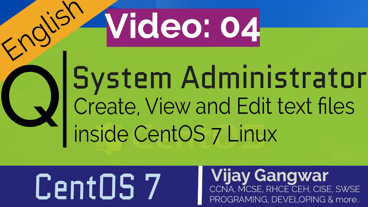 4 create view and edit text files inside CentOS 7