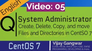 5 Create, delete, copy, and move files and directories in CentSO 7