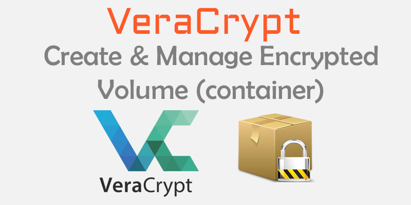 How to use VeraCrypt portable, Truecrypt replacement in windows 10