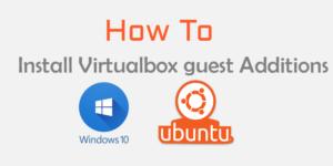 How ot install Virtualbox guest addition