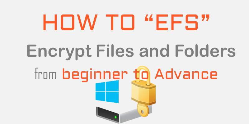 How to encrypt files and folders by EFS Windows 10