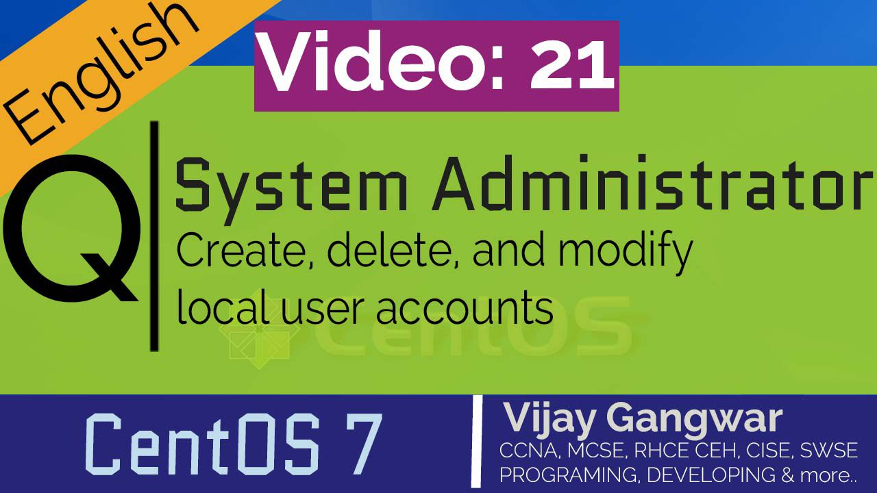 21 Create, delete, and modify local user accounts