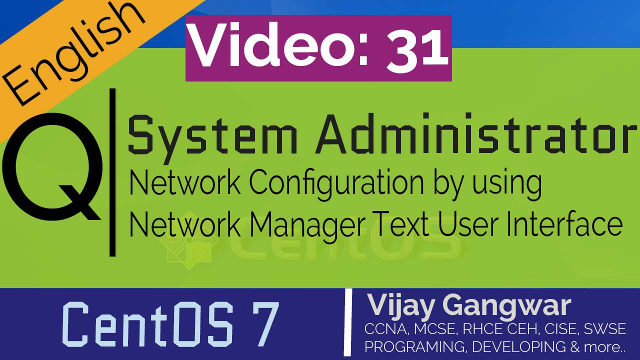 31 Network Configuration by using Network Manager Text User Interface (nmtui)