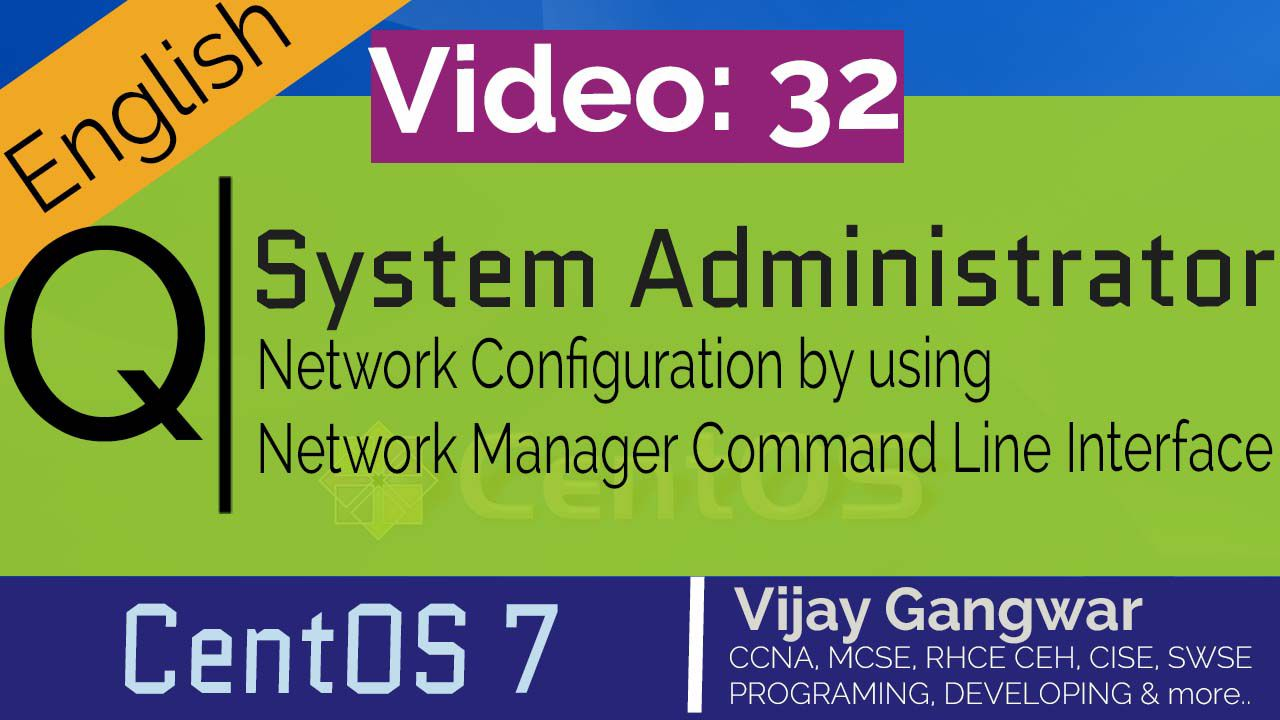 32 Network Configuration by using Network Manager Command Line Interface