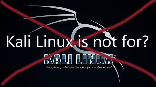 kali-linux-is-not-for