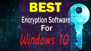 best-encryption-software-for-windows-10 data protection