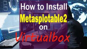 Metasploitable2-guide-to-install-it