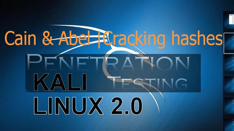 Cain and Abel software for cracking hashes beginner's Guide