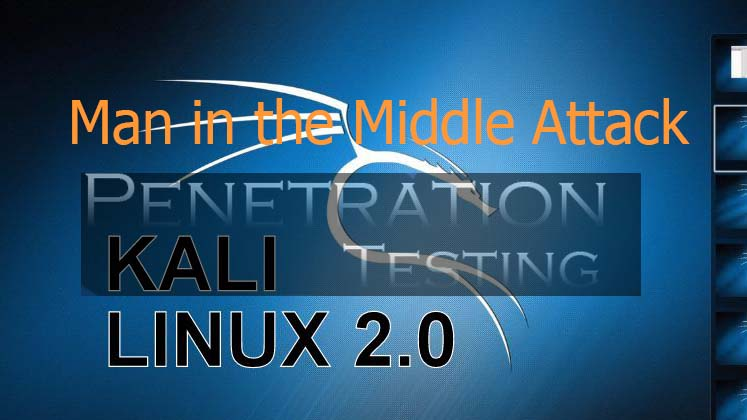 Kali Linux Man in the Middle Attack Tutorial, Tools, and Prevention