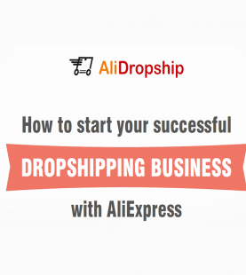 Start Your Successful DROPSHIPPING BUSINESS With AliExpress