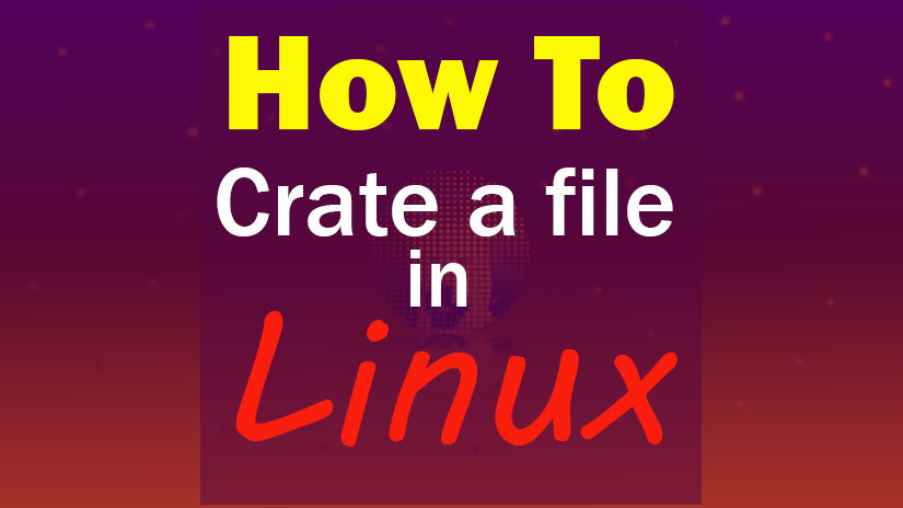5 Ways To Create a File in Linux by Commands Guide for Beginner