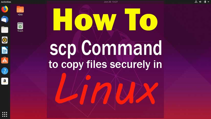 How to use SCP commands in Linux Copy files securely through