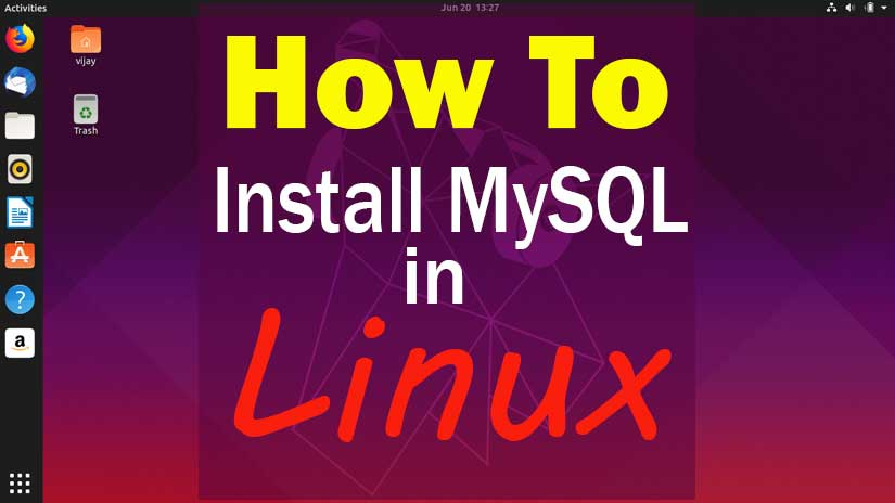 How to install MySQL in Ubuntu 19.10 a Step by Step guide for beginners