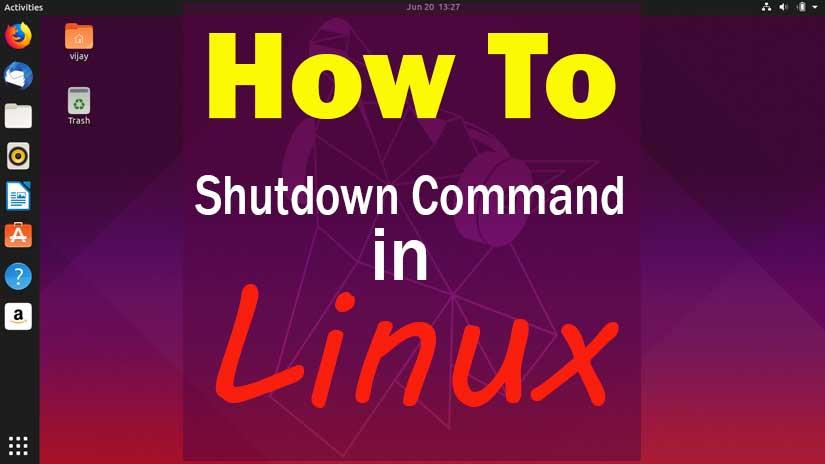 How to Use Shutdown Command in Linux Ubuntu 19.04
