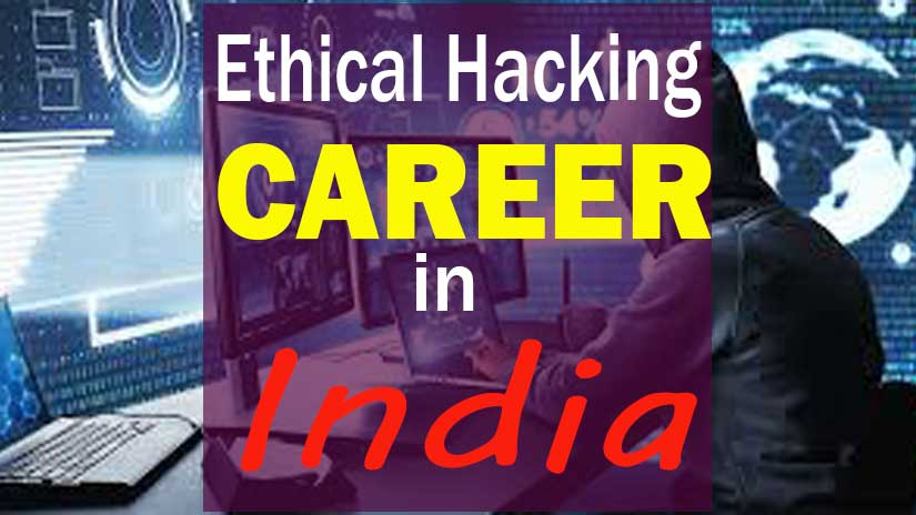 Ethical Hacking Career in India, Know more