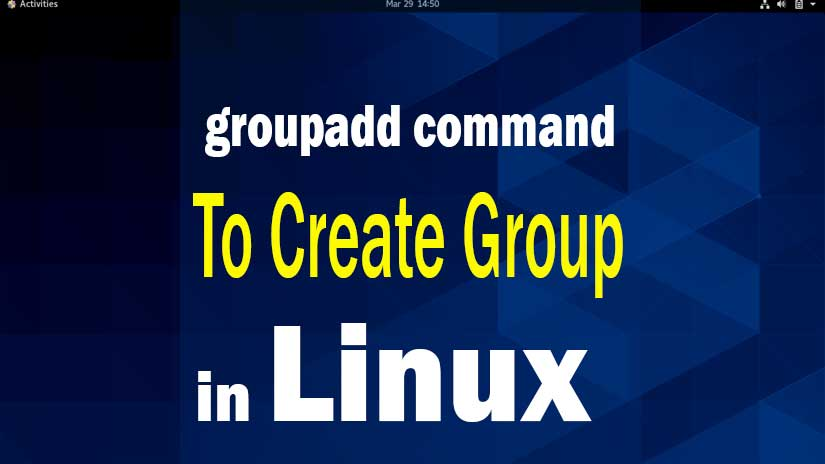 How-to-create-group-in-Linux-by-Groupadd-command-image