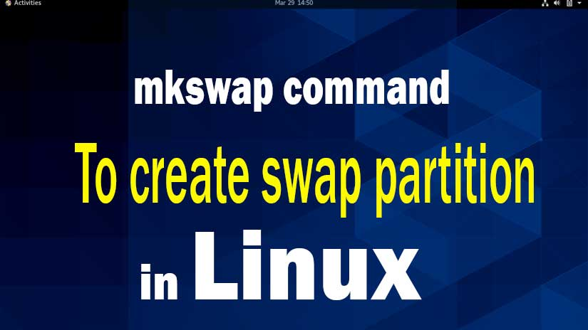 mkswap-command-to-create-swap-partition-in-Linux-step-by-step-guide