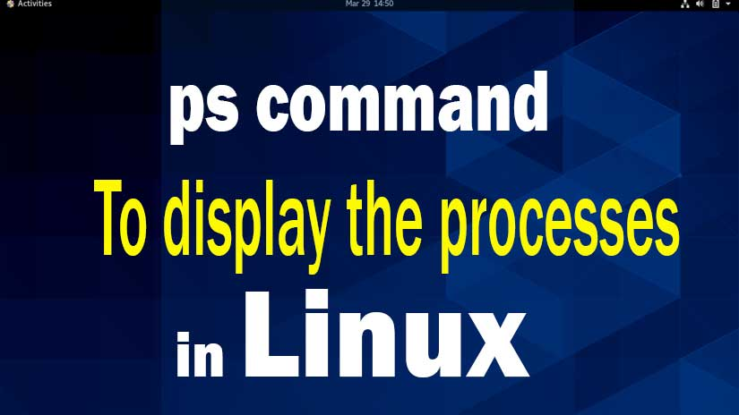 ps-command-in-linux-to-display-processes-with-examples