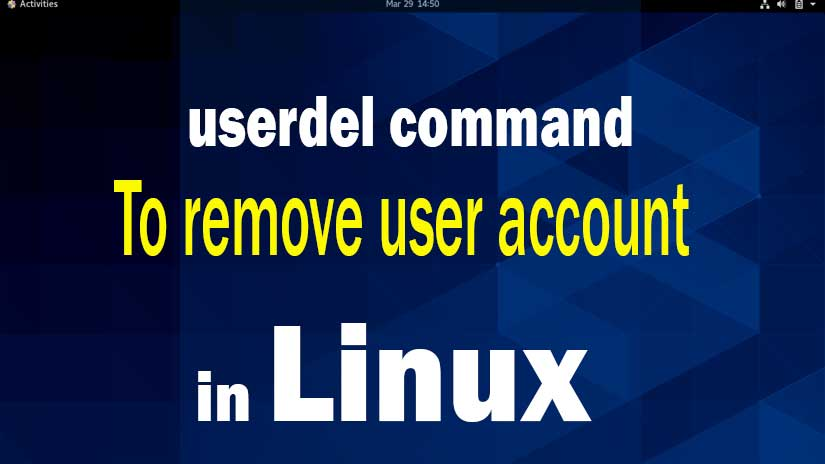 userdel-command-to-remove-a-user-in-Linux-step-by-step-guide