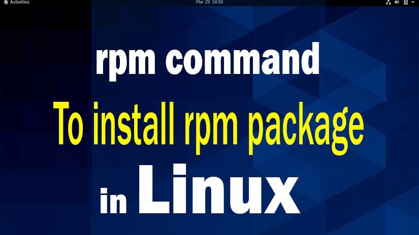 How-to-install-rpm-on-CentOS-by-rpm-command-in-Linux-image