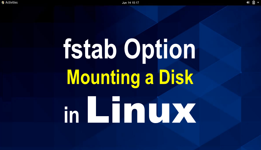 use of fstab option for mounting disk in linux