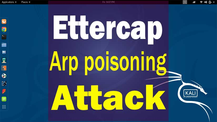 Arp poisoning attack with ettercap tutorial in Kali Linux